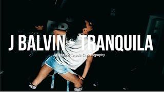 J Balvin - Tranquila | Choreography by Marco Tejada