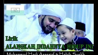 Download Lirik ALANGKAH INDAHNYA HIDUP INI Hadi Assegaf & Habib Syekh