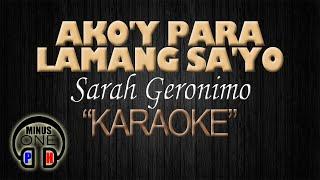 AKO'Y PARA LAMANG SA'YO - Sarah Geronimo (KARAOKE) - MinusOnePH