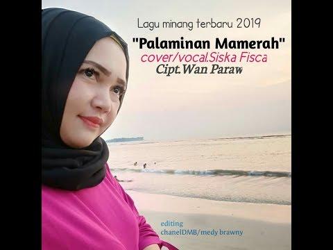 lagu-minang-terbaru-2019_palaminan-mamerah_harry-parintang_cover.siska-fisca.-(official-music-video)