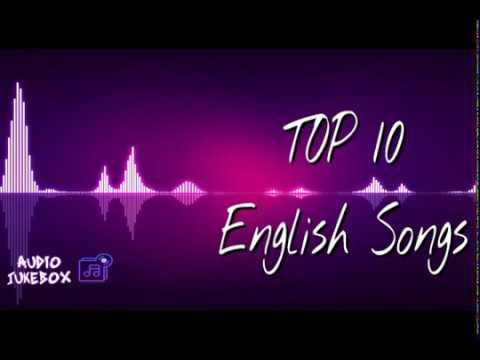 Top 10 English Songs | Audio Jukebox