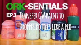 ORK-SENTIALS #3 | citadel paint pot issues fixed | Dropper Bottle conversion 40k