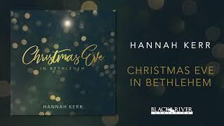 Hannah Kerr - Christmas Eve In Bethlehem (Official Audio)