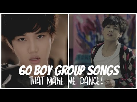 60 Boy Group Songs That Make Me DANCE!
