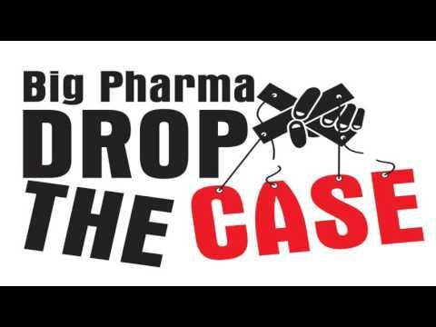 Big Pharma, drop the case!