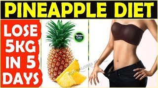 How To Lose Weight Fast 5Kg in 5 Days | Pineapple Diet | A Healthy Diet Chart for Weight Loss