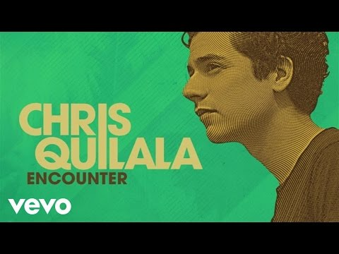 Chris Quilala - Encounter (Audio)