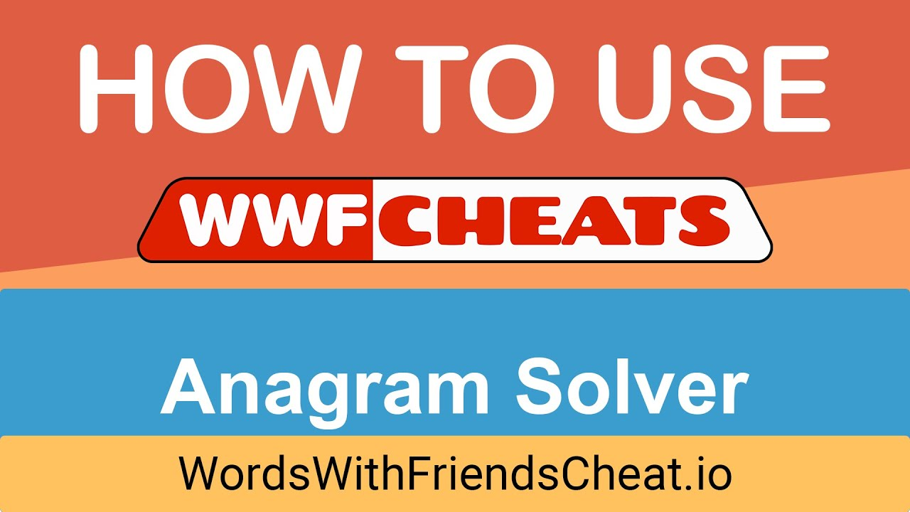 Words With Friends Cheat   Anagram Solver Basics and Advanced ...