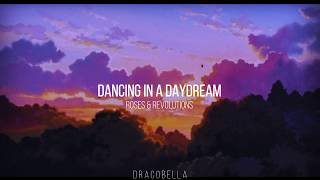 Dancing in a Daydream - Roses & Revolutions // sub español - english