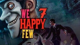 LA FELICIDAD DE LOS TONTOS | WE HAPPY FEW Episodio 7