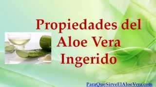 Propiedades del Aloe Vera Ingerido