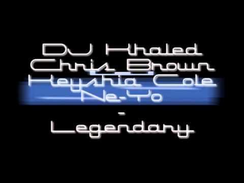 Dj Khaled feat Chris Brown, Keyshia Cole, Ne-yo - Legendary