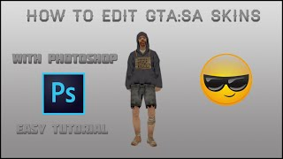 [GTA:SA] Tutorial - How to edit a skin using Photoshop!