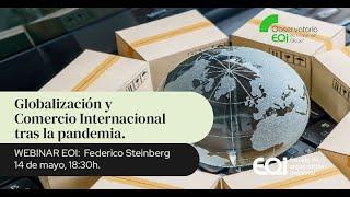 """Globalización y Comercio Internacional tras la pandemia · Ciclo """"El día después"""" online"""