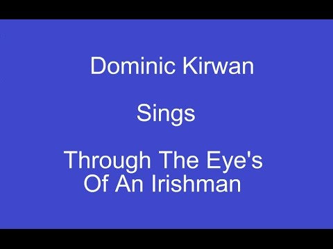 Through The Eye's Of An Irishman + On Screen Lyrics --- Dominic Kirwan