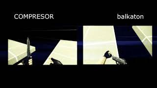 [DUEL] COMPRESOR vs balkaton