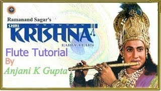 Krishna Tune (Full),Ramanand Sagar, Krishna Tv serial,Hindi Flute Tutorial,Anjani K Gupta Flute