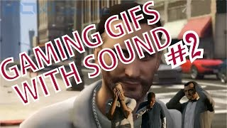 GAMING GIFS with SOUND #2 (ONLY BEST GTA V GIFS)