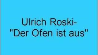 Ulrich Roski – Der Ofen ist aus