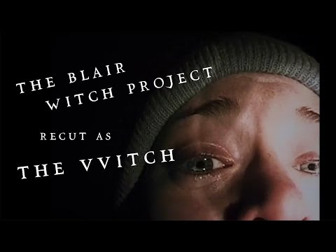 The Blair Witch Project recut as The VVitch Trailer
