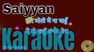 Saiyaan - Kailash Kher Karaoke Track with Lyrics - Eng & Hindi