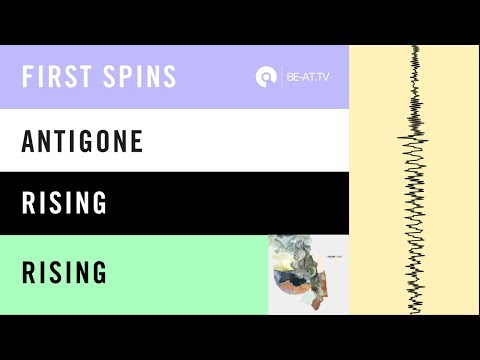 BE-AT.TV First Spins: Antigone - Rising [Token Records]