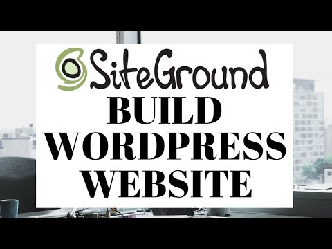 How To Build A WordPress Website With Siteground   Siteground Tutorial