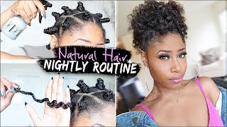 Natural Hair ➟ NIGHT TIME ROUTINE for GROWING, HEALTHY Hair! (easy + affordable)