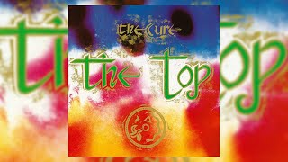 The Cure - The Top (LYRICS ON SCREEN) 📺