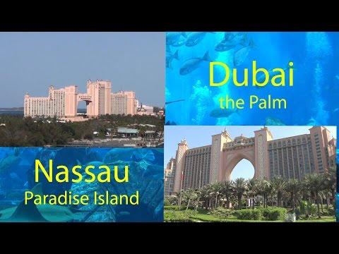 Atlantis Resorts Bahamas vs. Dubai - day visitors view HD