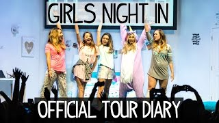 Official Girls Night In Tour Diary!