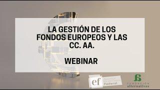 WEBINAR - La gestión de los fondos europeos y las CC. AA.