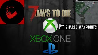 how to make shared waypoints on 7 days to die xbox one ps4 pc
