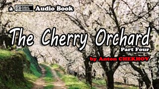 The Cherry Orchard [Part 4 of 9] by Anton Chekhov || Audio Book