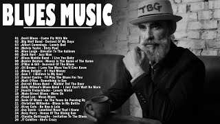 Blues Music | Top 50 Blues Music Of All Time - Best Of Slow Blues & Blues Ballads Playlist - best music of all time list