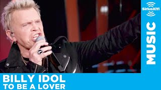 Billy Idol - To Be a Lover [LIVE @ SiriusXM]