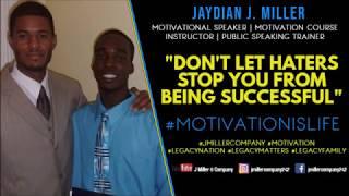 Jaydian J. Miller   Don't Let Haters Stop You   #LegacyMatters