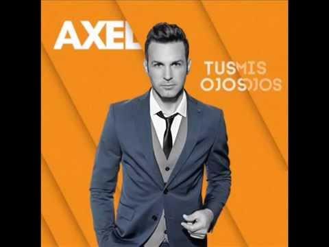 Axel 'Tus ojos, mis ojos'   Disco Completo SONY MUSIC 2014
