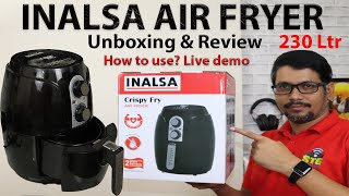 Hindi || inalsa air fryer 2.3L unboxing & Review | How to use air fryer with recipe demo