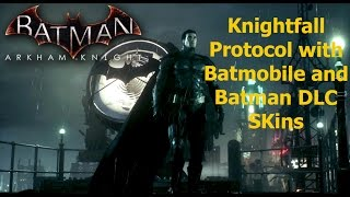 Batman Arkham Knight: Knightfall Protocol with Batmobile and Batman DLC Skins