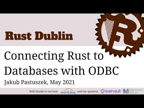 Rust Dublin May 2021 remote meetup - Connecting Rust to databases with ODBC