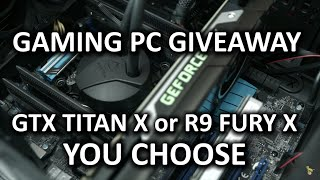 GTX Titan X or R9 Fury X? **GIVEAWAY NOW CLOSED**