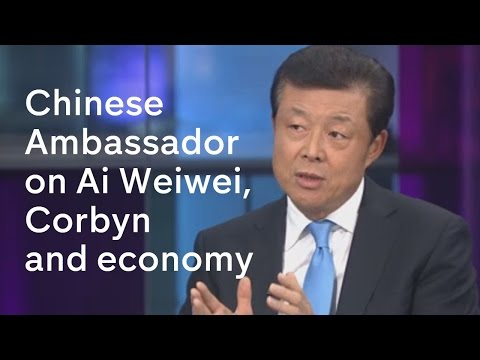 Chinese Ambassador on Ai Weiwei, Jeremy Corbyn and the economy