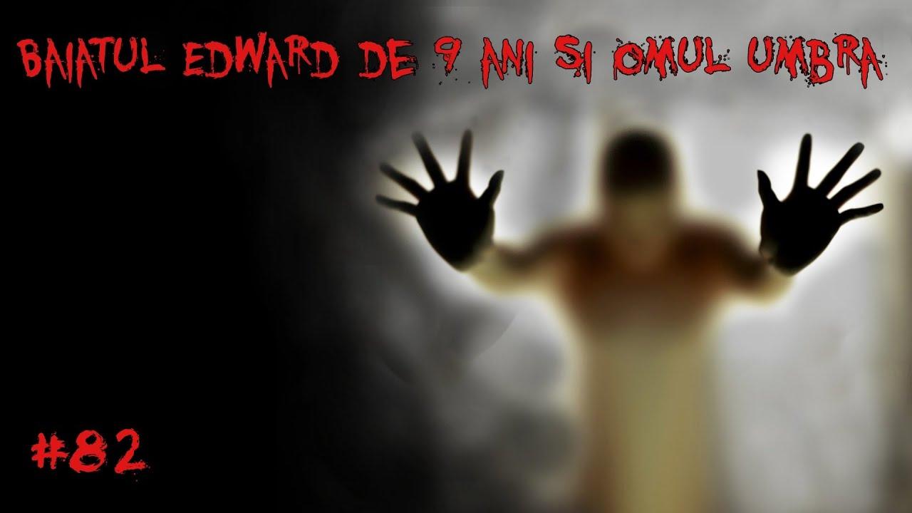 Băiatul Edward de 9 ani și omul umbră - Creepypasta #82