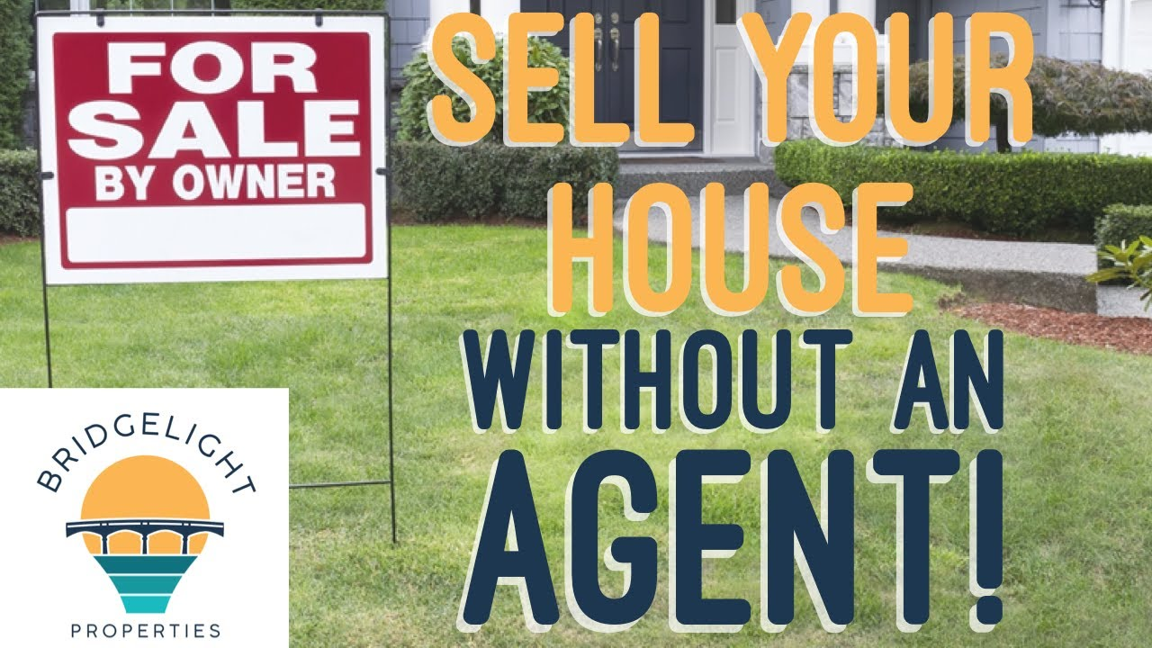 How To Sell a House Without a Real Estate Agent - Bridgelight Properties