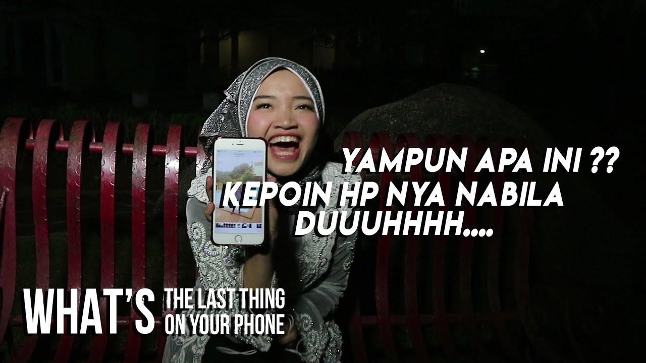 Giliran Nabila nih yang kita pantau ! | What's The Last Thing on Your Phone