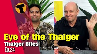 Thaiger Bites   The eye of the Thaiger   Ep. 24