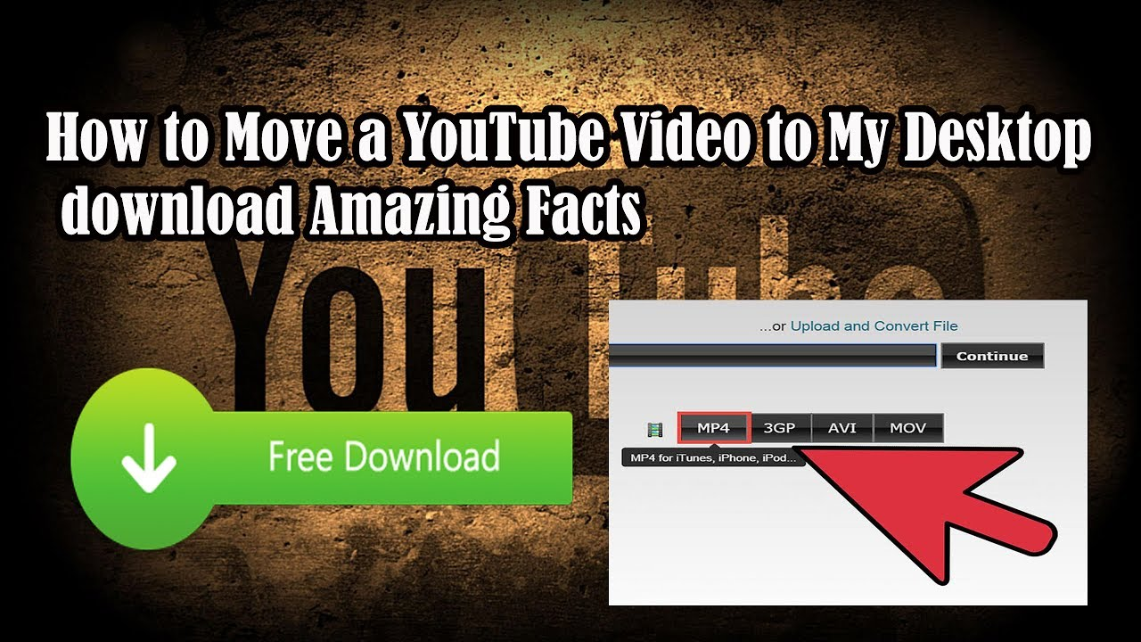How To Move A Youtube Video To My Desktop Download Amazing Facts