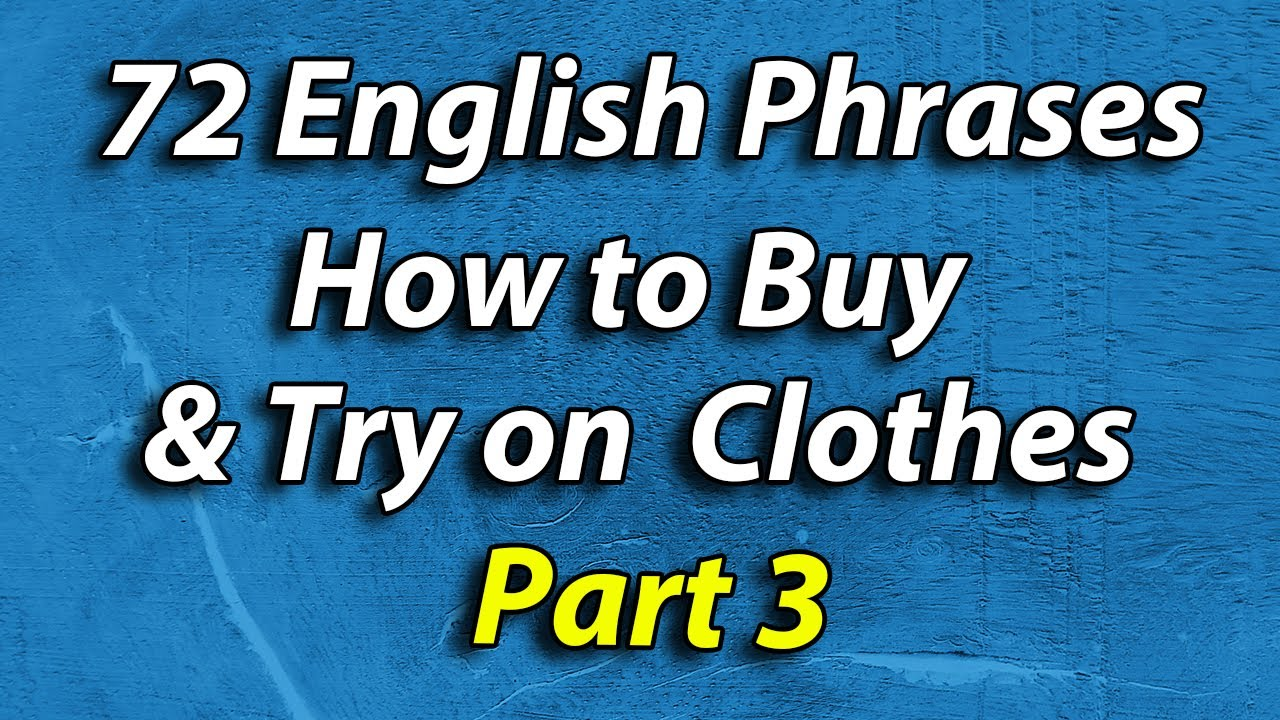 English Speaking Practice Phrases - Buying & Trying on Clothes Part 3 || Beginner-Intermediate