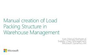 Manual creation of Load Packing Structure in Warehouse management
